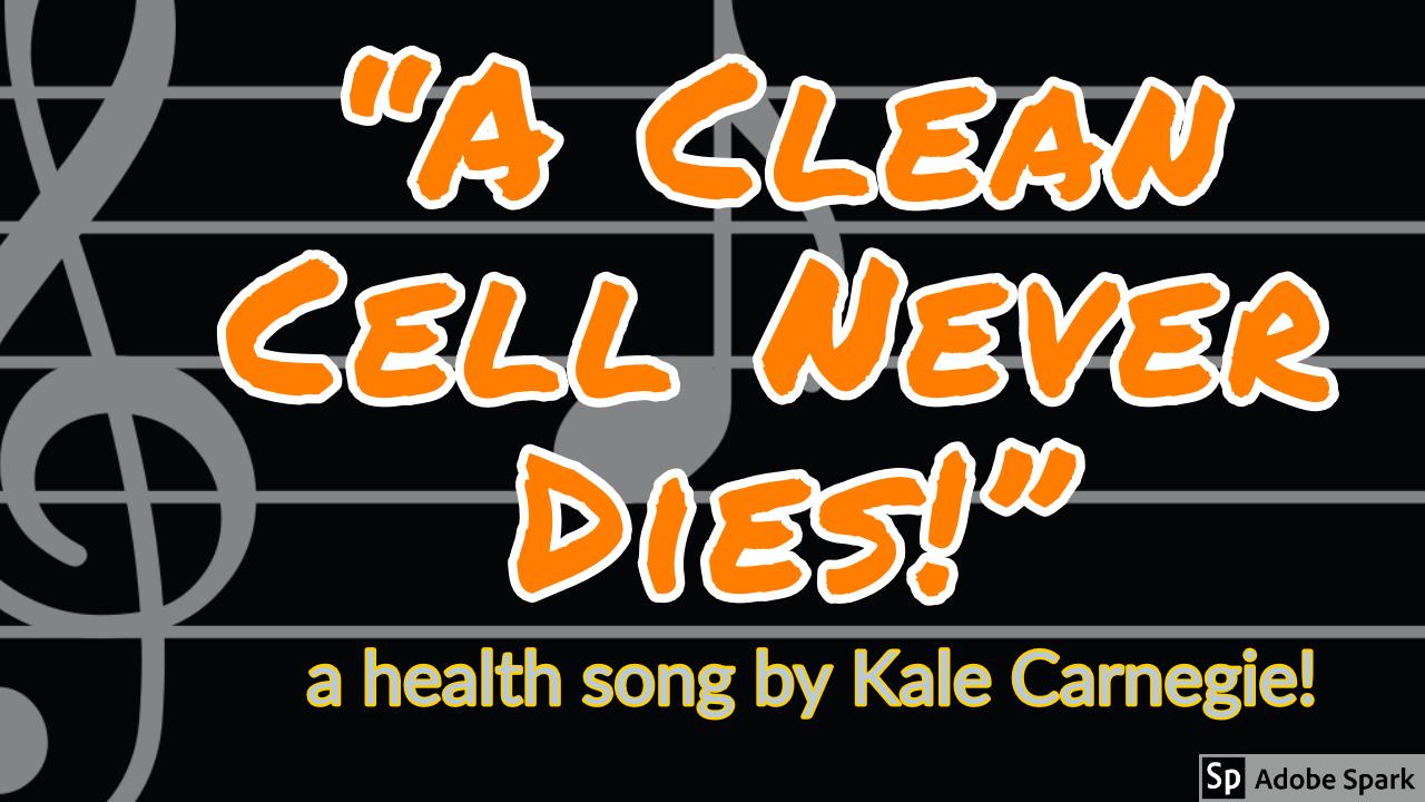 """Kale Carnegie sings """"A Clean Cell Never Dies!"""""""