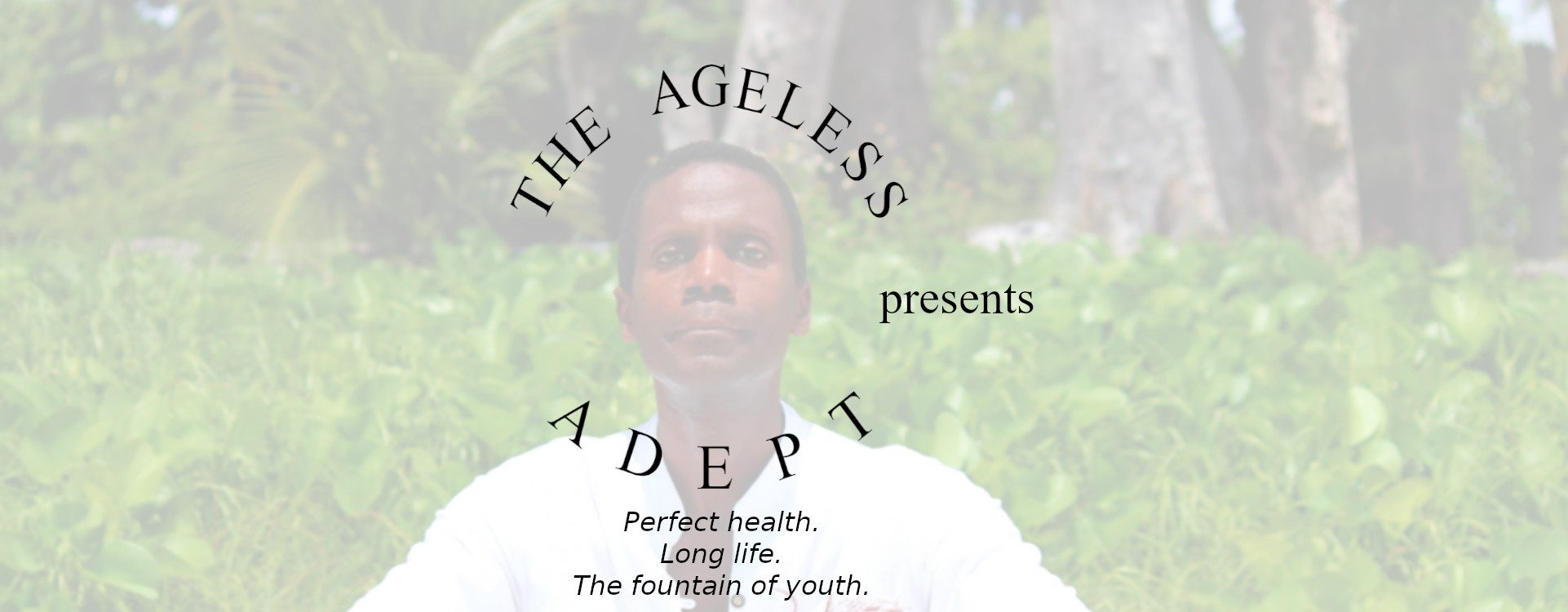 The Ageless Adept™