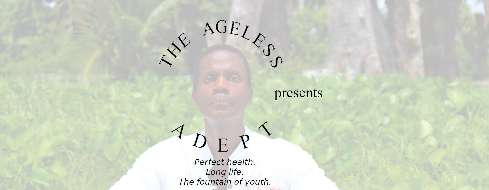 The Ageless Adept™